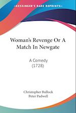Woman's Revenge or a Match in Newgate af Christopher Bullock