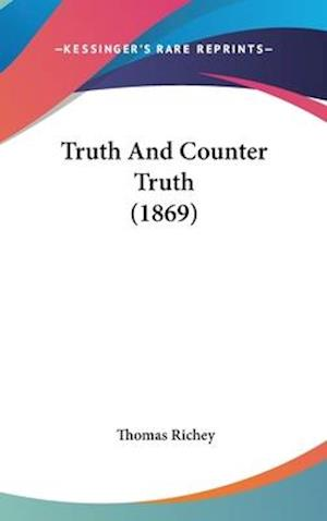 Truth and Counter Truth (1869) af Thomas Richey