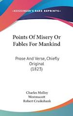 Points of Misery or Fables for Mankind af Charles Molloy Westmacott