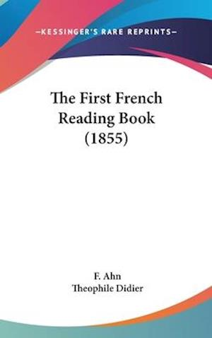 The First French Reading Book (1855) af F. Ahn