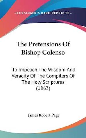 The Pretensions of Bishop Colenso af James Robert Page