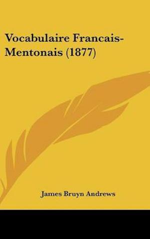 Vocabulaire Francais-Mentonais (1877) af James Bruyn Andrews