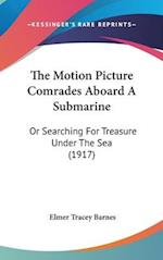The Motion Picture Comrades Aboard a Submarine af Elmer Tracey Barnes