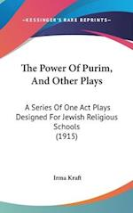 The Power of Purim, and Other Plays af Irma Kraft