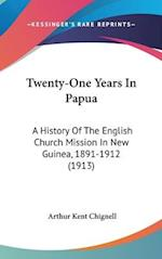Twenty-One Years in Papua af Arthur Kent Chignell
