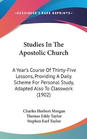 Studies in the Apostolic Church af Charles Herbert Morgan, Stephen Earl Taylor, Thomas Eddy Taylor