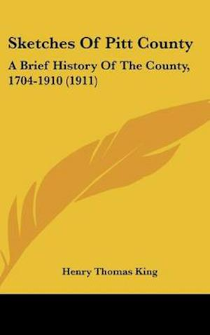 Sketches of Pitt County af Henry Thomas King