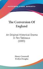 The Conversion of England af Henry Cresswell, Evelyn Douglas