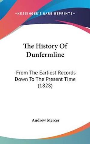 The History of Dunfermline af Andrew Mercer