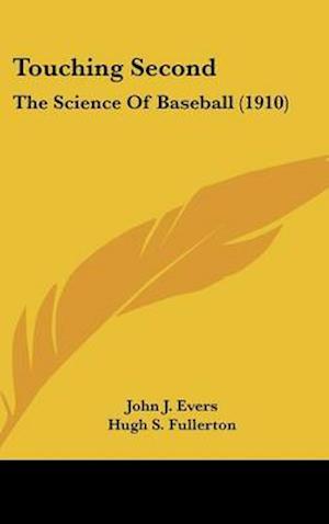 Touching Second af John J. Evers, Hugh S. Fullerton