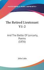 The Retired Lieutenant V1-2 af John Lake