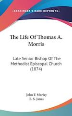 The Life of Thomas A. Morris af John F. Marlay