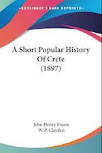 A Short Popular History of Crete (1897) af John Henry Freese