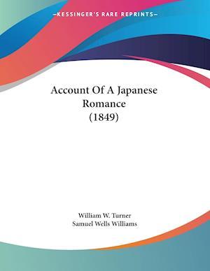 Account of a Japanese Romance (1849) af Samuel Wells Williams, William W. Turner