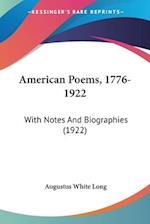American Poems, 1776-1922 af Augustus White Long