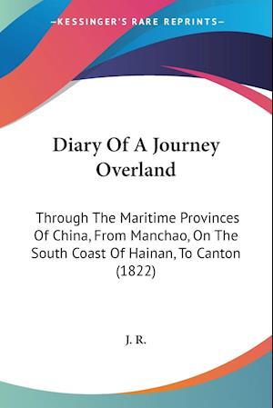 Diary of a Journey Overland af J. R., R. J. R.