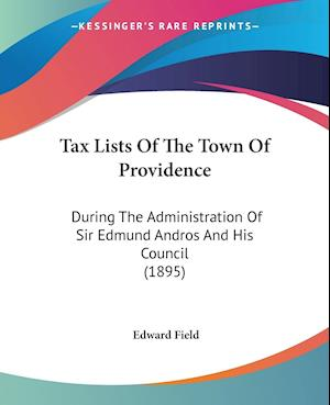 Tax Lists of the Town of Providence af Edward Field