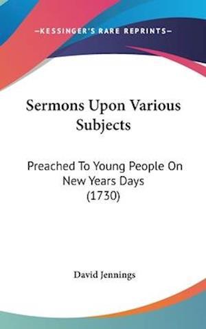 Sermons Upon Various Subjects af David Jennings
