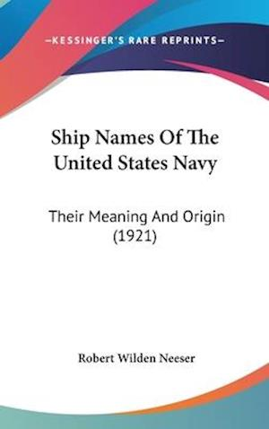 Ship Names of the United States Navy af Robert Wilden Neeser