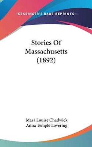 Stories of Massachusetts (1892) af Mara Louise Pratt Chadwick, Anna Temple Lovering