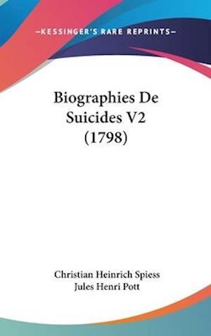Biographies de Suicides V2 (1798) af Christian Heinrich Spiess