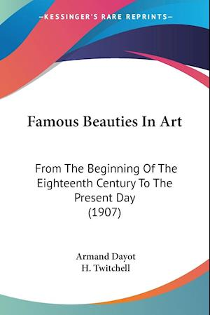 Famous Beauties in Art af Armand Dayot