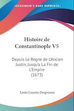 Histoire de Constantinople V5 af Louis Cousin-Despreaux