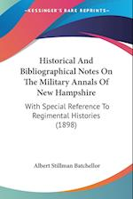 Historical and Bibliographical Notes on the Military Annals of New Hampshire af Albert Stillman Batchellor