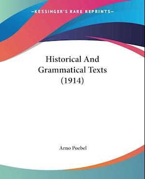 Historical and Grammatical Texts (1914) af Arno Poebel