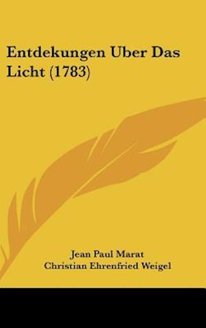 Entdekungen Uber Das Licht (1783) af Christian Ehrenfried Von Weigel, Jean Paul Marat