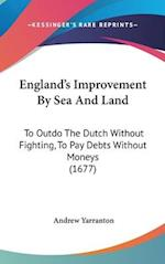 England's Improvement by Sea and Land af Andrew Yarranton