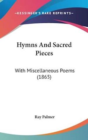 Hymns and Sacred Pieces af Ray Palmer