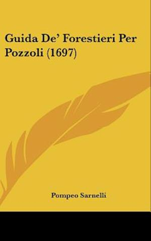 Guida de' Forestieri Per Pozzoli (1697) af Pompeo Sarnelli
