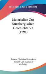 Materialien Zur Nurnbergischen Geschichte V3 (1794) af Johann Christian Siebenkees, Johann Carl Sigmund Kiefhaber