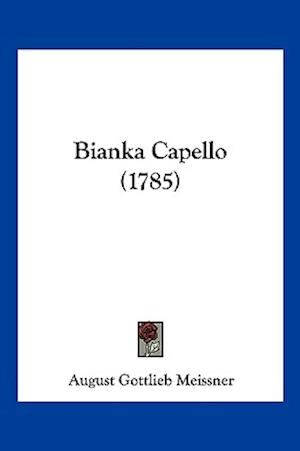 Bianka Capello (1785) af August Gottlieb Meissner