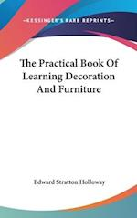 The Practical Book of Learning Decoration and Furniture af Edward Stratton Holloway