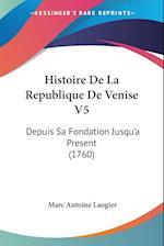Histoire de La Republique de Venise V5 af Marc-Antoine Laugier