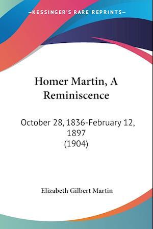 Homer Martin, a Reminiscence af Elizabeth Gilbert Martin