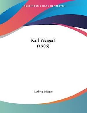 Karl Weigert (1906) af Ludwig Edinger
