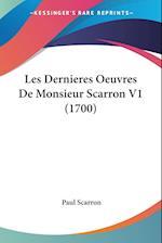 Les Dernieres Oeuvres de Monsieur Scarron V1 (1700) af Paul Scarron