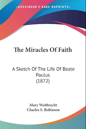 The Miracles of Faith af Mary Weitbrecht