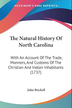 The Natural History of North Carolina af John Brickell