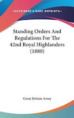 Standing Orders and Regulations for the 42nd Royal Highlanders (1880) af Great Britain Army, Great Britain Army
