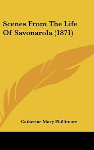 Scenes from the Life of Savonarola (1871) af Catherine Mary Phillimore