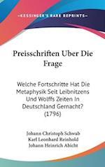 Preisschriften Uber Die Frage af Johann Heinrich Abicht, Johann Christoph Schwab, Karl Leonhard Reinhold