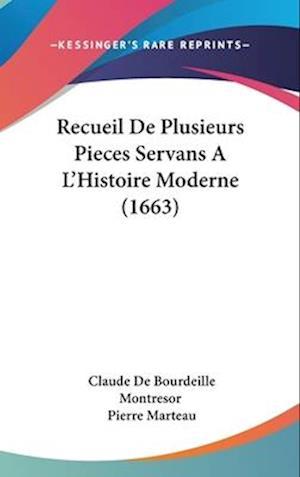 Recueil de Plusieurs Pieces Servans A L'Histoire Moderne (1663) af Pierre Marteau, Claude De Bourdeille Montresor