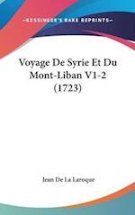 Voyage de Syrie Et Du Mont-Liban V1-2 (1723) af Jean De La Roque