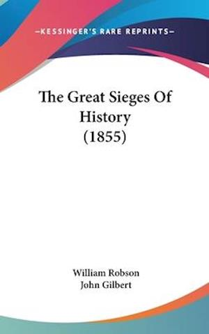 The Great Sieges of History (1855) af William Robson