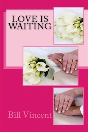 Love Is Waiting af Bill Vincent