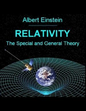 Relativity: The Special and General Theory af Albert Einstein